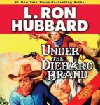 Under the Diehard Brand, L. Ron Hubbard