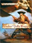 Under The Jolly Roger, L.A. Meyer