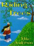 Riding Trees:  Denny & I Stories, Volume I, Mike Anderson