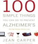100 Simple Things You Can Do To Prevent Alzheimer's, Jean Carper
