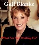 What Are You Waiting For?, Gail Blanke