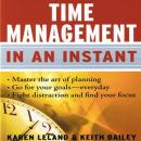 Time Management In An Instant, Keith Bailey, Karen Leland