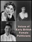 Voices of Early British Female Politicians, Edith Clara Summerskill, Nancy Astor, Katharine Ramsey