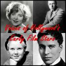 Voices of Hollywood's Early Film Stars, Charlie Chaplin, Jackie Coogan, Harold Lloyd, D.W. Griffith, Bronco Billy Anderson, Blanche Sweet