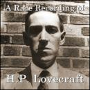 A Rare Recording of H.P. Lovecraft Audiobook