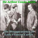 Sherlock Holmes:  The Disappearance of Lady Frances Carfax, Sir Arthur Conan Doyle
