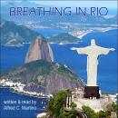 Breathing In Rio, Alfred C. Martino