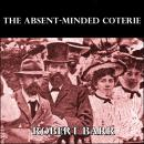 The Absent-Minded Coterie Audiobook