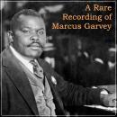 A Rare Recording of Marcus Garvey Audiobook