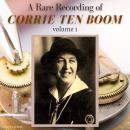 A Rare Recording of Corrie ten Boom Vol. 1 Audiobook
