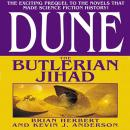 Dune: The Butlerian Jihad: Book One of the Legends of Dune Trilogy, Kevin J. Anderson, Brian Herbert