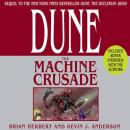 Dune: The Machine Crusade: Book Two of the Legends of Dune Trilogy, Kevin J. Anderson, Brian Herbert