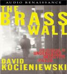 Brass Wall: The Betrayal of Undercover Detective #4126