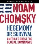Hegemony or Survival: America's Quest for Global Dominance, Noam Chomsky