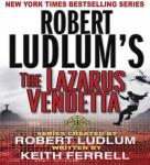 Robert Ludlum's The Lazarus Vendetta: A Covert-One Novel, Patrick Larkin, Robert Ludlum