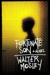 Fortunate Son: A Novel, Walter Mosley