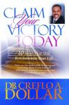 Claim Your Victory Today: 10 Steps That Will Revolutionize Your Life, Dr. Creeflo A. Dollar