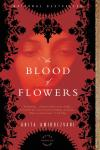 Blood of Flowers: A Novel, Anita Amirrezvani