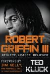 Robert Griffin III: Athlete, Leader, Believer Audiobook