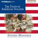 Faith of the American Soldier, Stephen Mansfield