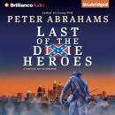 Last of the Dixie Heroes, Peter Abrahams