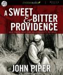 Sweet and Bitter Providence: Sex, Race and the Sovereignty of God, John Piper