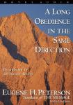 Long Obedience in the Same Direction: Discipleship in an Instant Society, Eugene Peterson