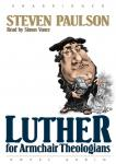 Luther for Armchair Theologians, Stephen Paulson
