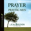 Prayer and Praying Men, E. M. Bounds