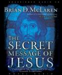 Secret Message of Jesus: Uncovering the Truth that Could Change Everything, Brian McLaren