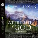 Attributes of God Vol. 1: A Journey Into the Father's Heart, A. W. Tozer