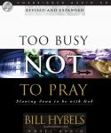 Too Busy Not to Pray: Slowing Down to Be With God Audiobook