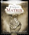 Prayer Matrix: Plugging into the Unseen Reality, David Jeremiah