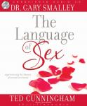 Language of Sex: Experiencing the Beauty of Sexual Intimacy Audiobook