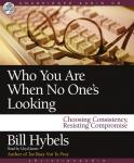 Who You Are When No One's Looking: Choosing Consistency, Resisting Compromise Audiobook