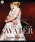 At the Scent of Water, Linda Nichols