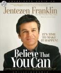 Believe That You Can: Moving with tenacity toward the dream God has Given you Audiobook