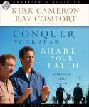 Conquer Your Fear, Share Your Faith: An Evangelism Crash Course, Ray Comfort, Kirk Cameron