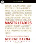 Master Leaders: Revealing Conversations with 30 Leadership Greats, Bill Dallas, George Barna