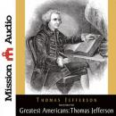 The Greatest Americans Series: Thomas Jefferson: A Selection of His Writings