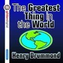 Greatest Thing in the World, Henry Drummond