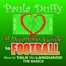 A Woman's Guide to Football: How to Talk His Language Audiobook
