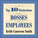 Top 10 Distinctions Between Bosses and Employees, Keith Smith