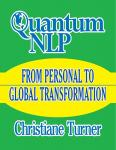 Quantum NLP: Thought Into Manifestation, Christiane Turner