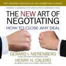 New Art of Negotiating: How to Close Any Deal, Henry H. Calero, Gerard Nierenberg