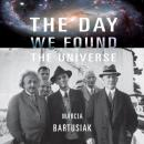 Day We Found the Universe, Marcia Bartusiak