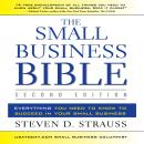 Small Business Bible, 2E: Everything You Need to Know to Succeed in Your Small Business, Steven D. Strauss