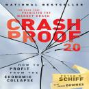 Crash Proof 2.0: How to Profit From the Economic Collapse, Peter D. Schiff