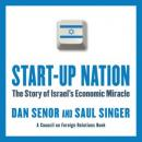 Start-Up Nation: The Story of Israel's Economic Miracle, Saul Singer, Dan Senor