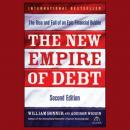 The New Empire of Debt: The Rise and Fall of an Epic Financial Bubble, Addison Wiggin, William Bonner